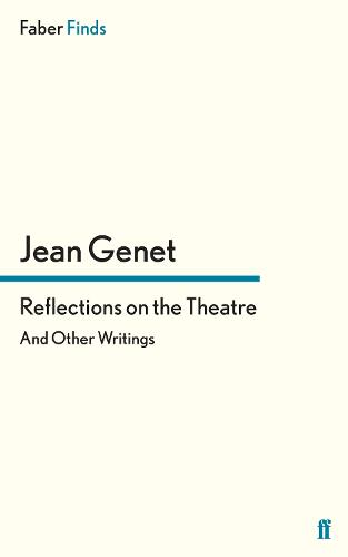 Reflections on the Theatre: And Other Writings (Paperback)