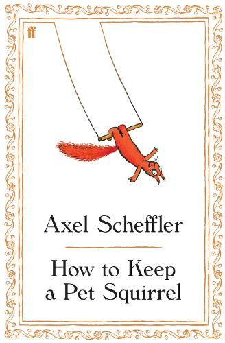 How to Keep a Pet Squirrel (Hardback)
