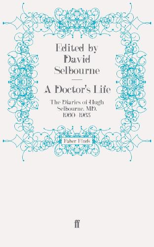 A Doctor's Life: The Diaries of Hugh Selbourne, MD, 1960-1963 (Paperback)