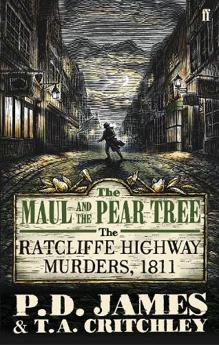 The Maul and the Pear Tree: The Ratcliffe Highway Murders 1811 (Paperback)
