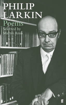 Selected Poems of Philip Larkin (Hardback)