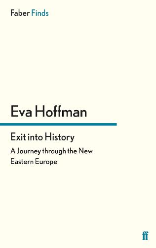 Exit into History: A Journey through the New Eastern Europe (Paperback)