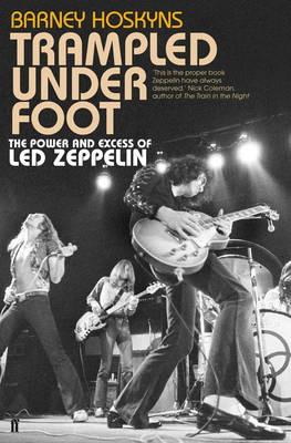 Trampled Under Foot: The Power and Excess of Led Zeppelin (Hardback)