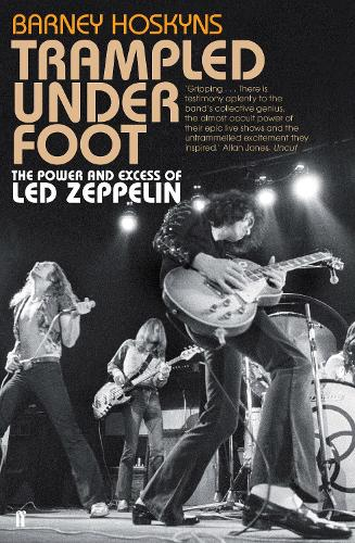 Trampled Under Foot: The Power and Excess of Led Zeppelin (Paperback)