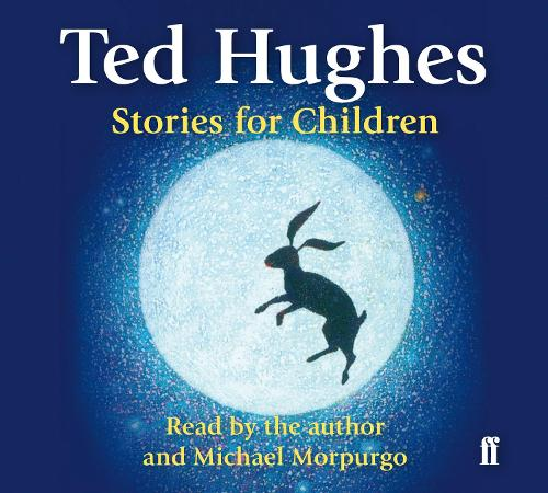 Stories for Children: Read by Ted Hughes. Selected and Introduced by Michael Morpurgo (CD-Audio)