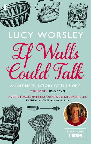 If Walls Could Talk: An intimate history of the home (Paperback)