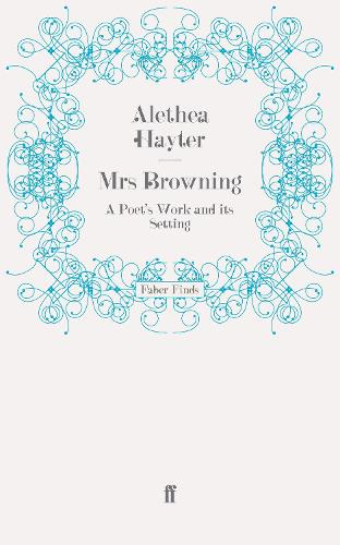 Mrs Browning: A Poet's Work and Its Setting (Paperback)