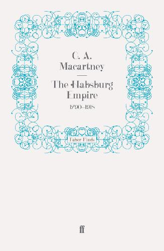 The Habsburg Empire: 1790-1918 (Paperback)