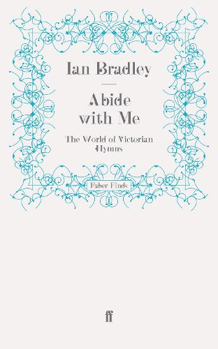 Abide With Me: The World of Victorian Hymns (Paperback)