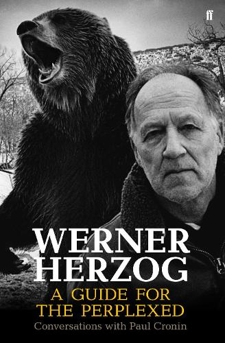 Werner Herzog - A Guide for the Perplexed: Conversations with Paul Cronin (Hardback)