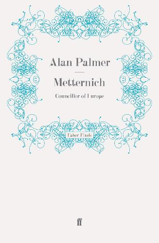 Metternich: Councillor of Europe (Paperback)