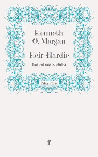 Keir Hardie: Radical and Socialist (Paperback)