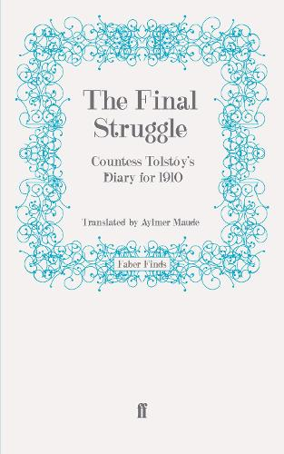 The Final Struggle: Countess Tolstoy's Diary for 1910 (Paperback)