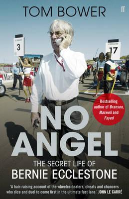 No Angel: The Secret Life of Bernie Ecclestone (Hardback)