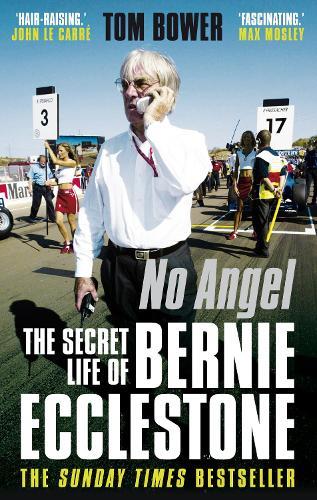 No Angel: The Secret Life of Bernie Ecclestone (Paperback)