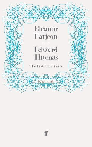 Edward Thomas: The Last Four Years (Paperback)