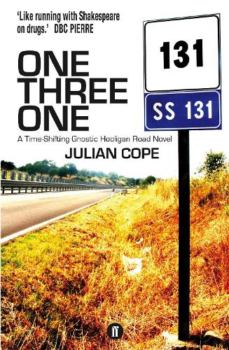 One Three One: A Time-Shifting Gnostic Hooligan Road Novel (Paperback)