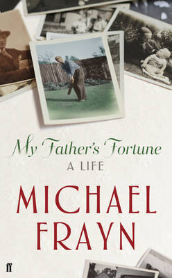 My Father's Fortune: A Life (Hardback)