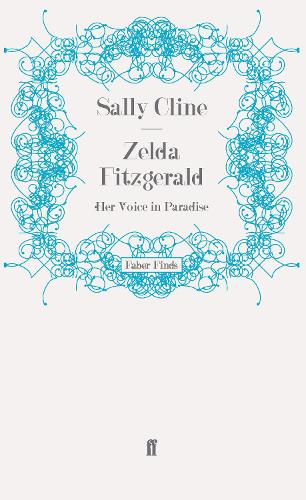 Zelda Fitzgerald: Her Voice in Paradise (Paperback)