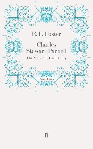 Charles Stewart Parnell: The Man and His Family (Paperback)