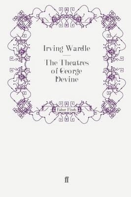 The Theatres of George Devine (Paperback)