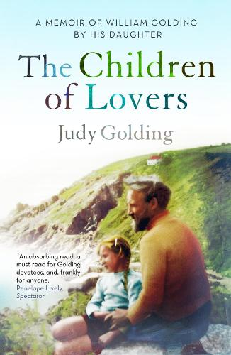 The Children of Lovers: A memoir of William Golding by his daughter (Paperback)