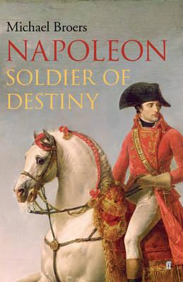 Napoleon: Soldier of Destiny (Hardback)