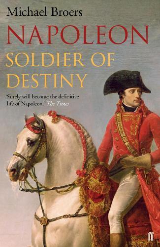 Napoleon: Soldier of Destiny (Paperback)
