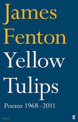 Yellow Tulips: Poems, 1968-2011 (Hardback)