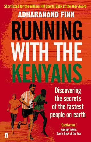 Running with the Kenyans: Discovering the secrets of the fastest people on earth (Paperback)