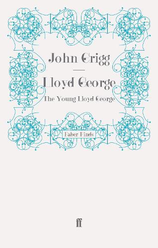 Lloyd George: The Young Lloyd George - David Lloyd George biography (Paperback)
