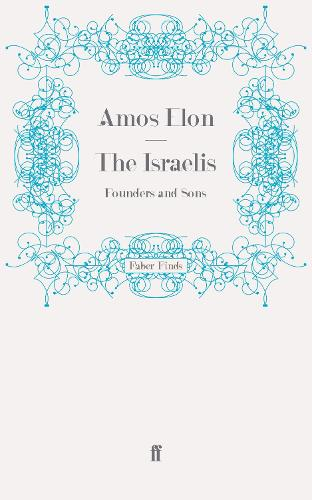 The Israelis: Founders and Sons (Paperback)