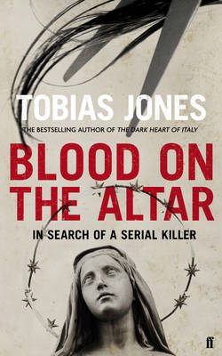 Blood on the Altar: In Search of a Serial Killer (Hardback)