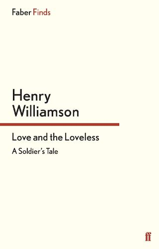 Love and the Loveless: A Soldier's Tale - A Chronicle of Ancient Sunlight (Paperback)