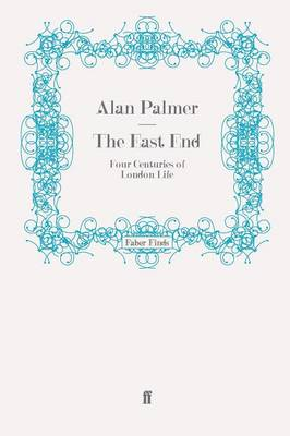 The East End: Four Centuries of London Life (Paperback)