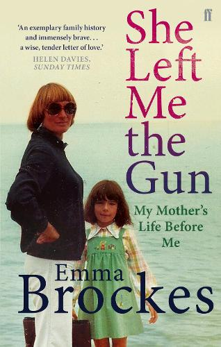 She Left Me the Gun: My Mother's Life Before Me (Paperback)