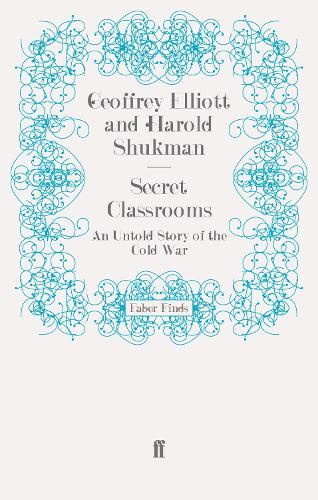 Secret Classrooms: An Untold Story of the Cold War (Paperback)