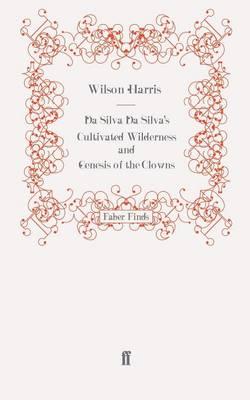 Da Silva Da Silva's Cultivated Wilderness and Genesis of the Clowns (Paperback)