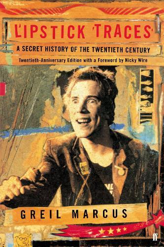 Lipstick Traces: A Secret History of the Twentieth Century (Paperback)