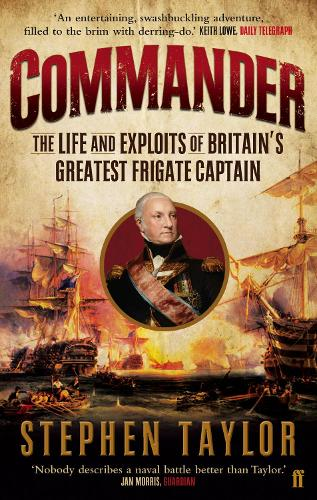 Commander: The Life and Exploits of Britain's Greatest Frigate Captain (Paperback)