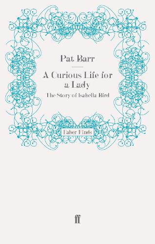 A Curious Life for a Lady: The Story of Isabella Bird (Paperback)