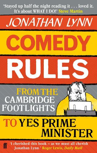 Comedy Rules: From the Cambridge Footlights to Yes, Prime Minister (Paperback)