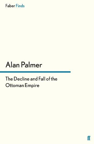 The Decline and Fall of the Ottoman Empire (Paperback)
