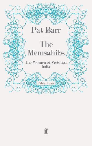 The Memsahibs: The Women of Victorian India (Paperback)