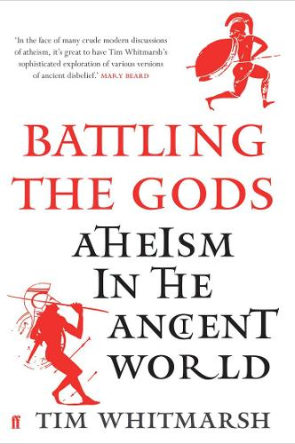 Battling the Gods: Atheism in the Ancient World (Hardback)
