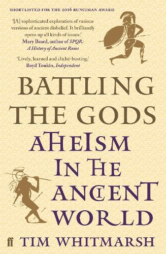 Battling the Gods: Atheism in the Ancient World (Paperback)