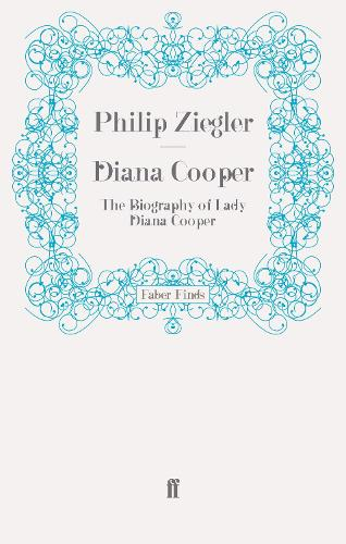 Diana Cooper: The Biography of Lady Diana Cooper (Paperback)