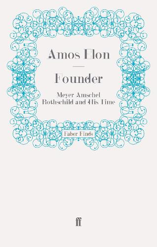 Founder: Meyer Amschel Rothschild and His Time (Paperback)