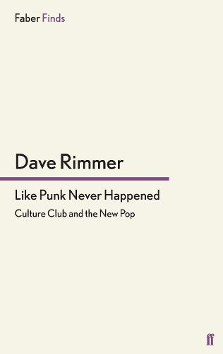 Like Punk Never Happened: Culture Club and the New Pop (Paperback)