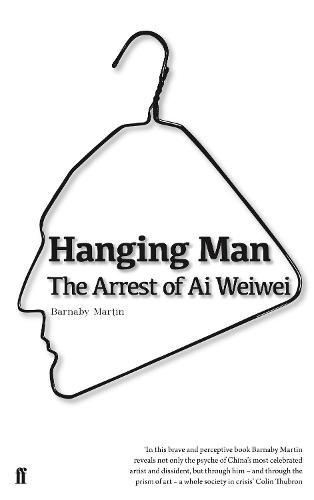 Hanging Man: The Arrest of Ai Weiwei (Paperback)